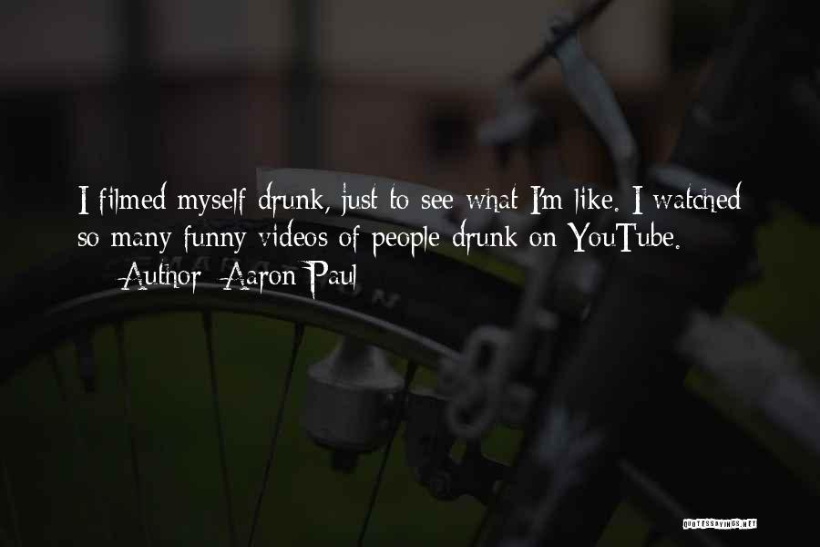 Funny Going To Get Drunk Quotes By Aaron Paul