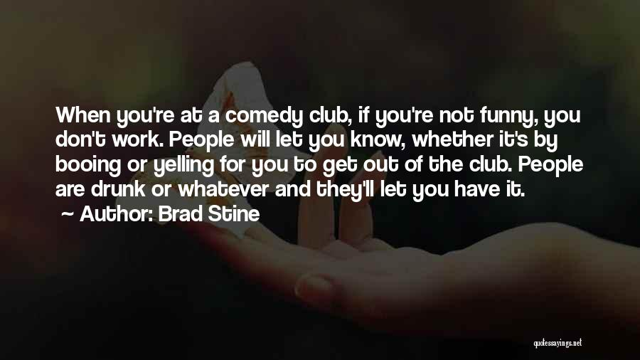 Funny Going To Get Drunk Quotes By Brad Stine