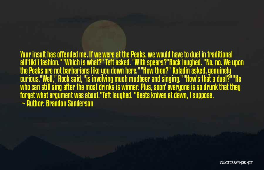 Funny Going To Get Drunk Quotes By Brandon Sanderson