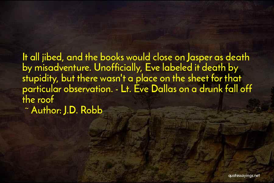 Funny Going To Get Drunk Quotes By J.D. Robb