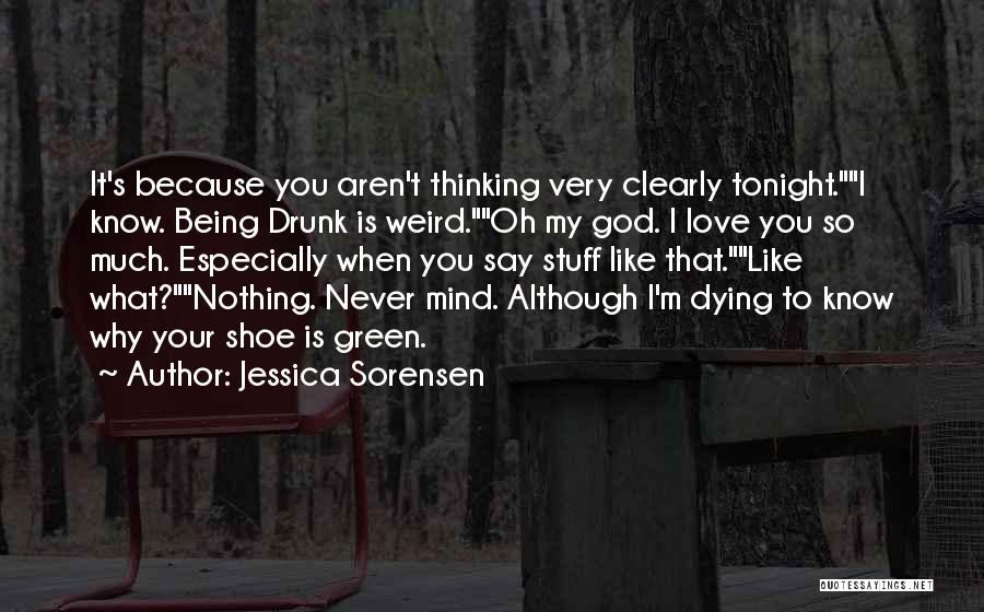 Funny Going To Get Drunk Quotes By Jessica Sorensen