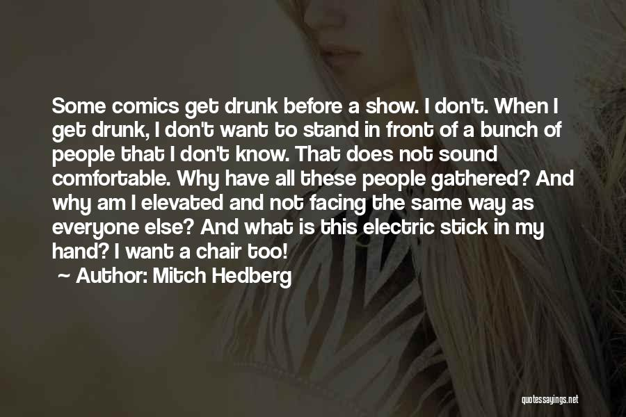 Funny Going To Get Drunk Quotes By Mitch Hedberg