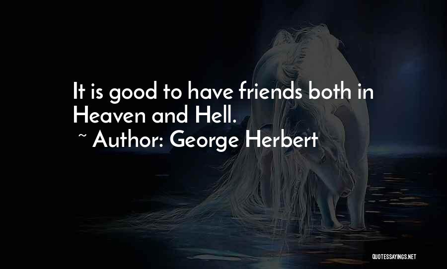 Funny Heaven And Hell Quotes By George Herbert