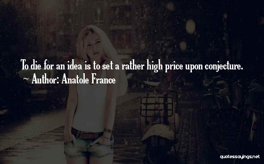 Funny High Quotes By Anatole France