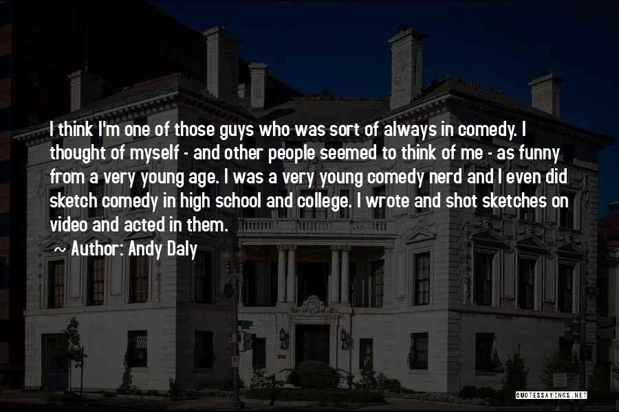 Funny High Quotes By Andy Daly