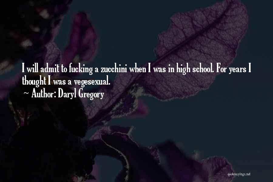 Funny High Quotes By Daryl Gregory