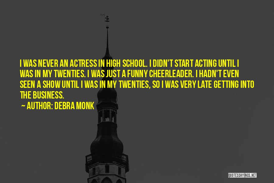 Funny High Quotes By Debra Monk