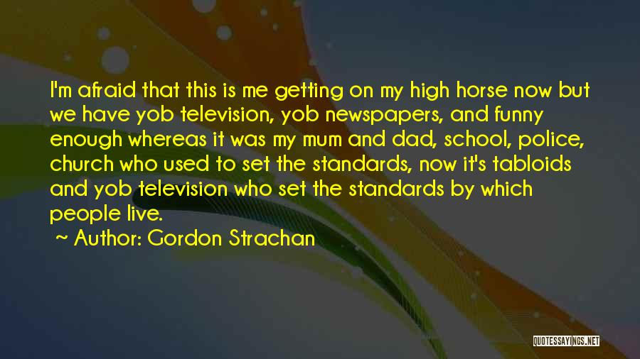 Funny High Quotes By Gordon Strachan