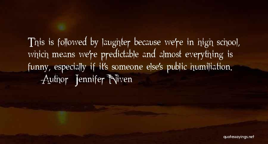 Funny High Quotes By Jennifer Niven