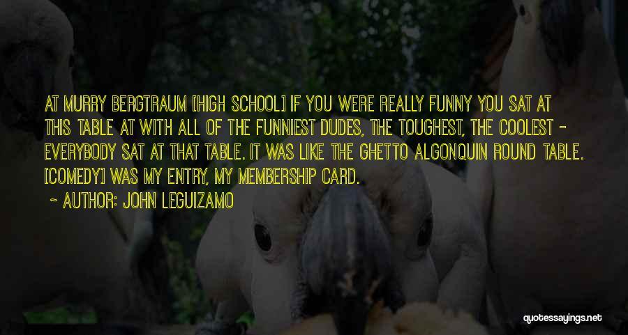 Funny High Quotes By John Leguizamo