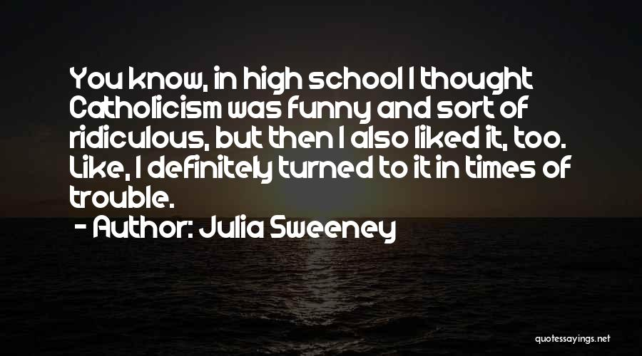 Funny High Quotes By Julia Sweeney
