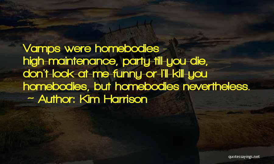 Funny High Quotes By Kim Harrison