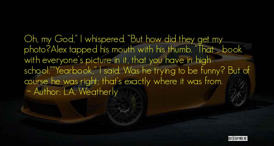 Funny High Quotes By L.A. Weatherly