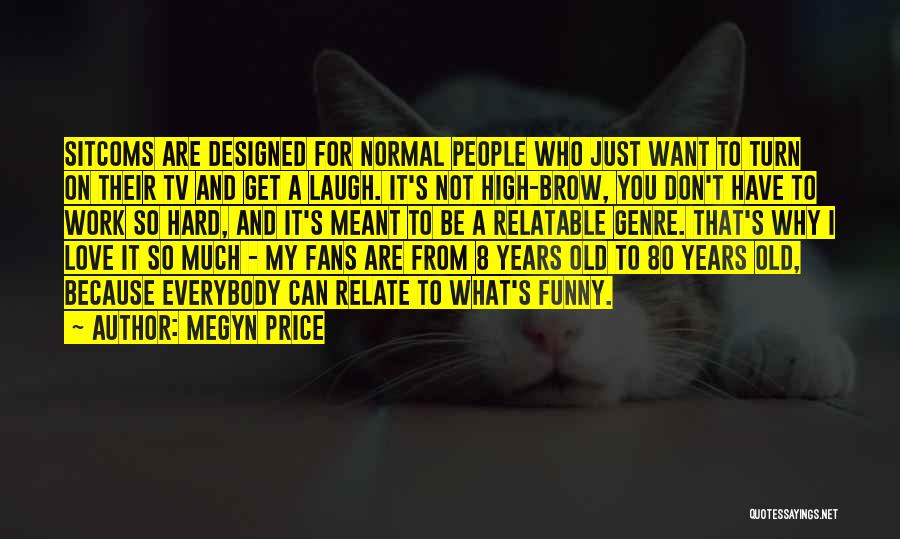 Funny High Quotes By Megyn Price