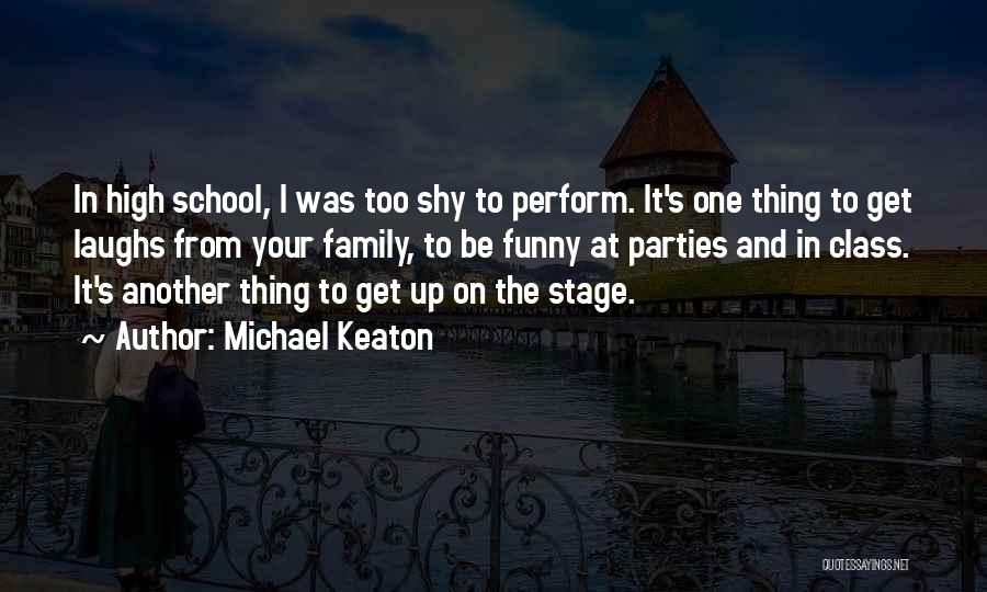 Funny High Quotes By Michael Keaton