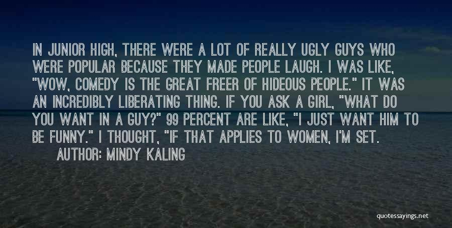 Funny High Quotes By Mindy Kaling