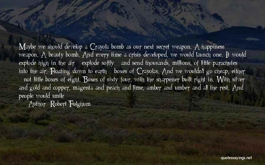 Funny High Quotes By Robert Fulghum