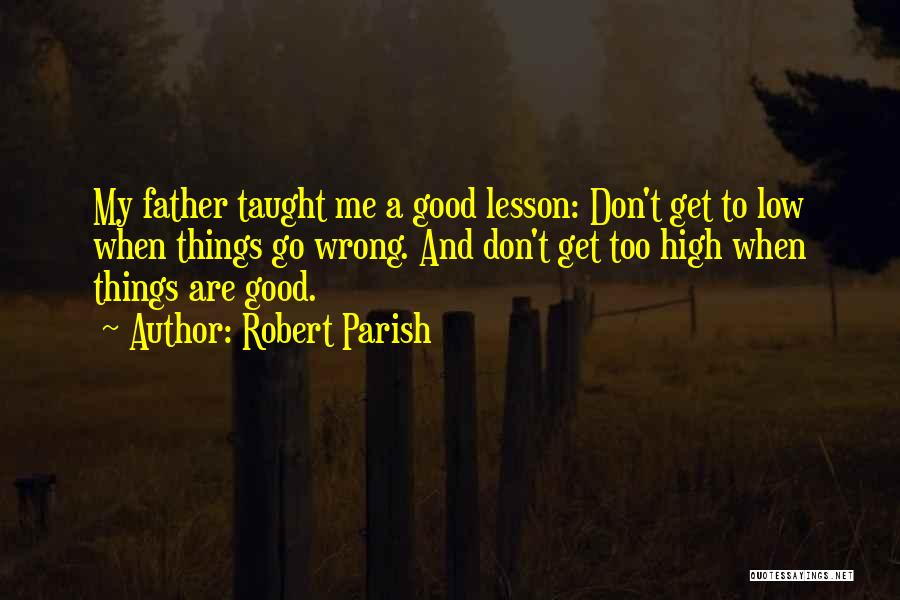 Funny High Quotes By Robert Parish