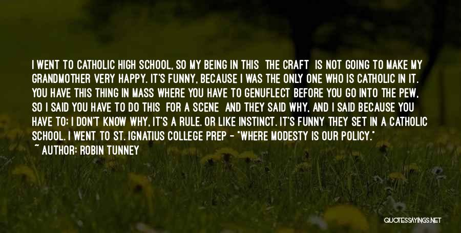 Funny High Quotes By Robin Tunney