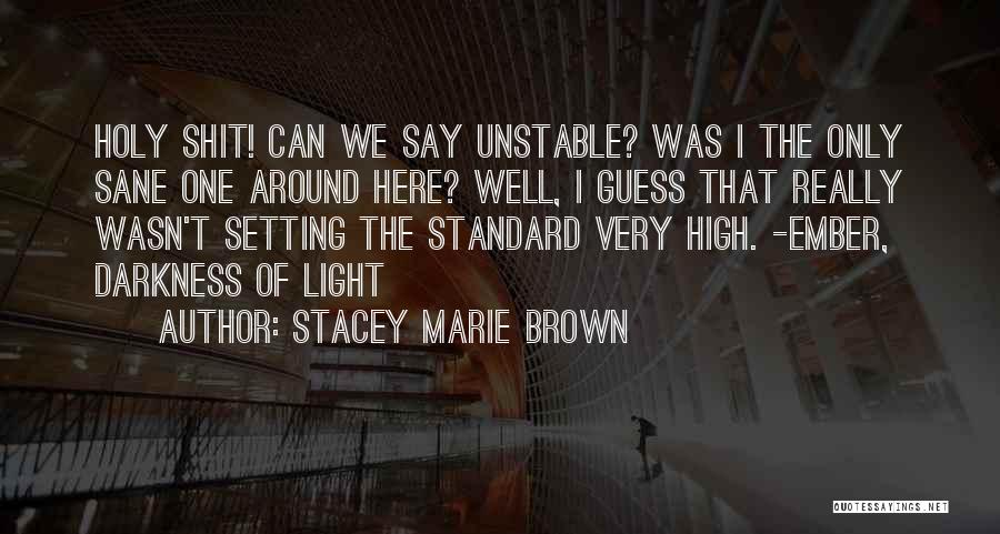 Funny High Quotes By Stacey Marie Brown