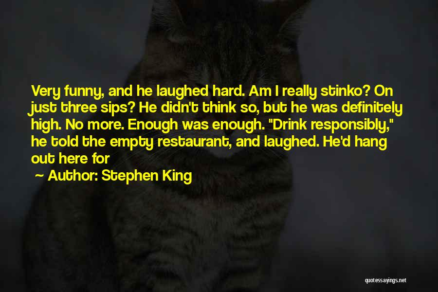 Funny High Quotes By Stephen King