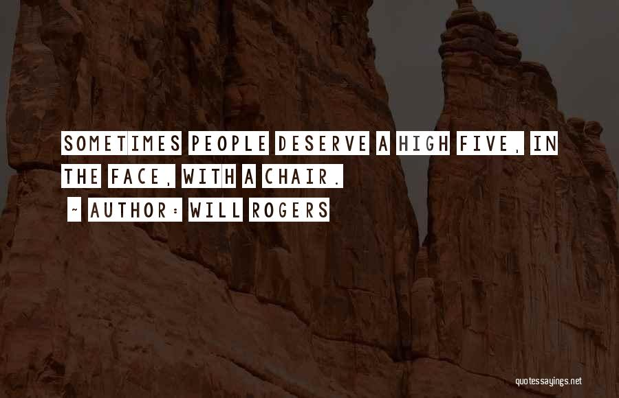 Funny High Quotes By Will Rogers