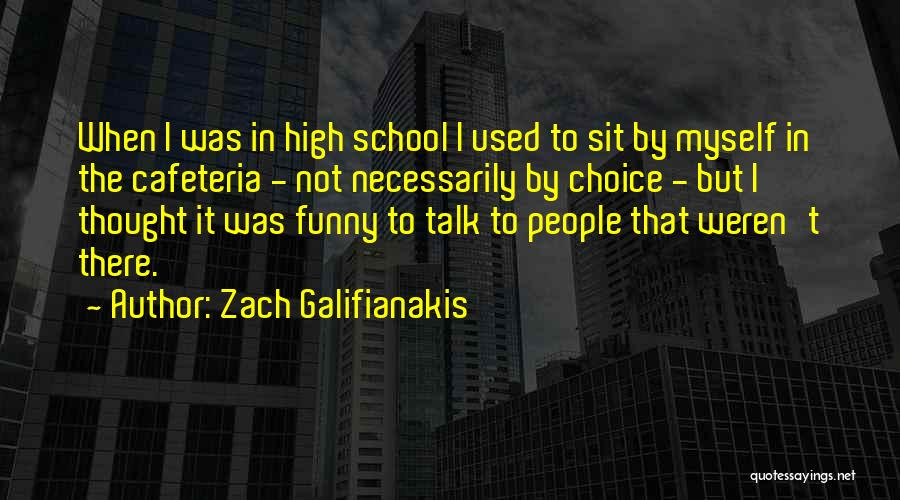 Funny High Quotes By Zach Galifianakis