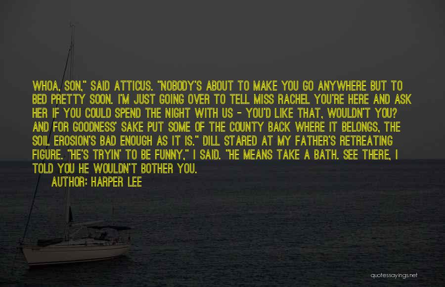 Funny I Miss You Like Quotes By Harper Lee