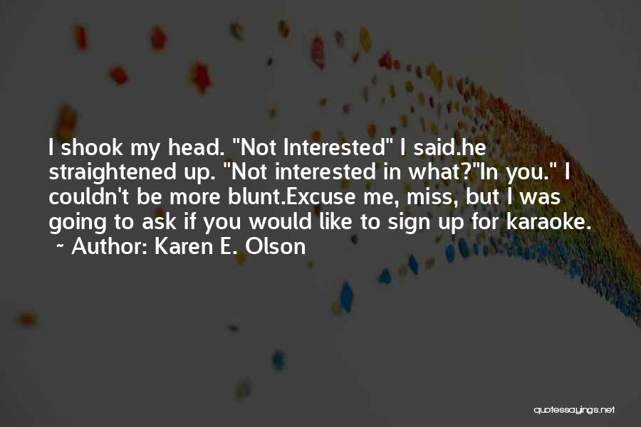 Funny I Miss You Like Quotes By Karen E. Olson