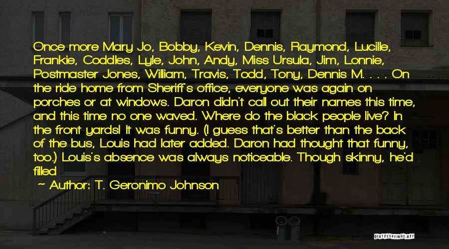 Funny I Miss You Like Quotes By T. Geronimo Johnson