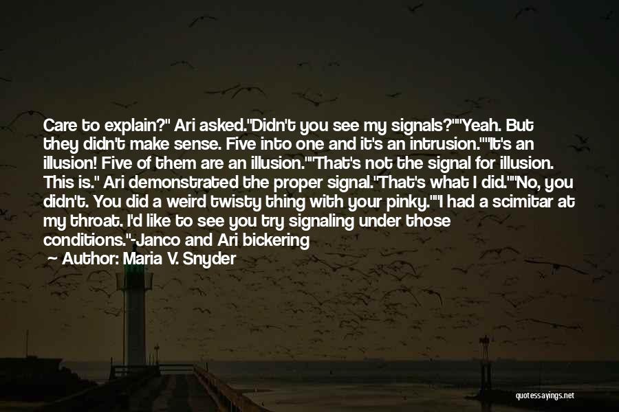 Funny Illusion Quotes By Maria V. Snyder