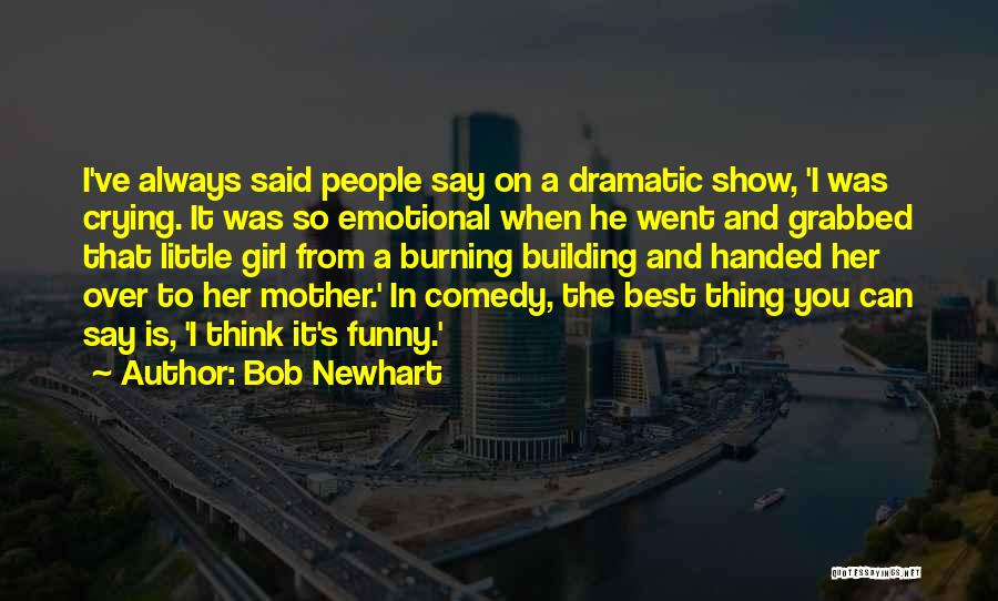 Funny I'm So Over You Quotes By Bob Newhart