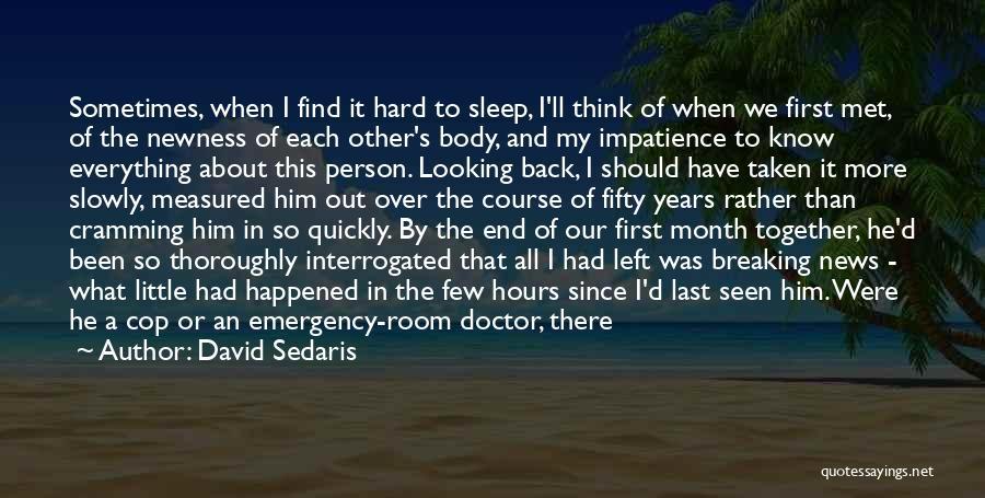 Funny I'm So Over You Quotes By David Sedaris
