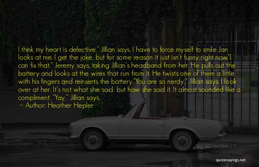 Funny I'm So Over You Quotes By Heather Hepler