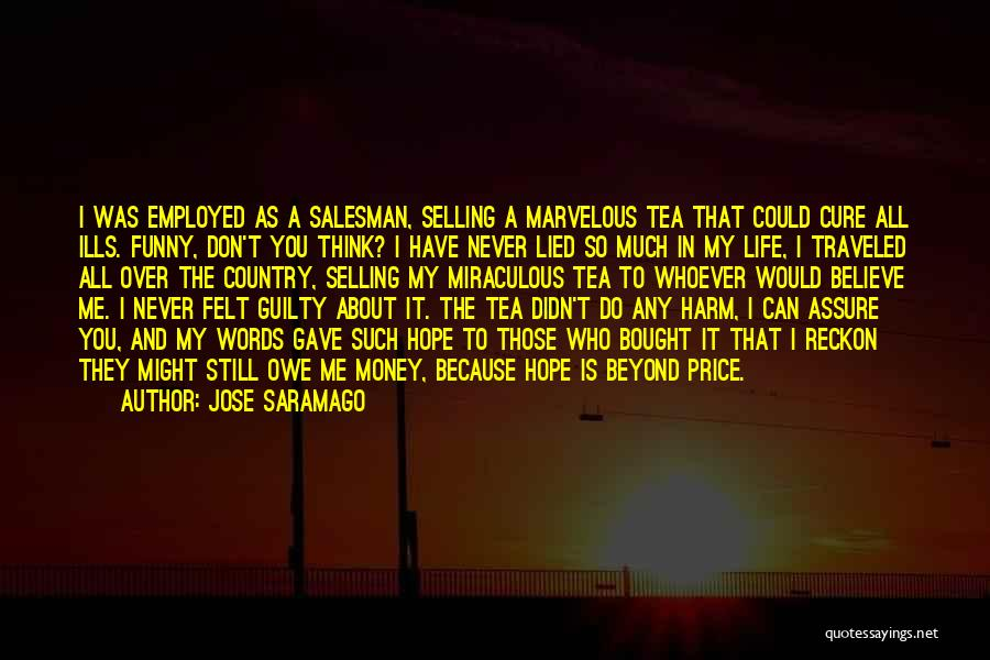 Funny I'm So Over You Quotes By Jose Saramago