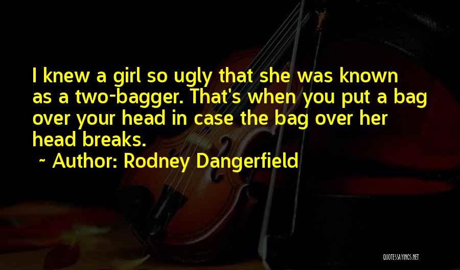 Funny I'm So Over You Quotes By Rodney Dangerfield