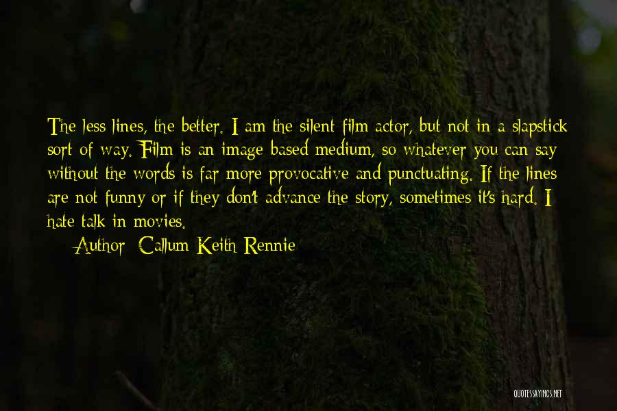 Funny In The Words Of Quotes By Callum Keith Rennie