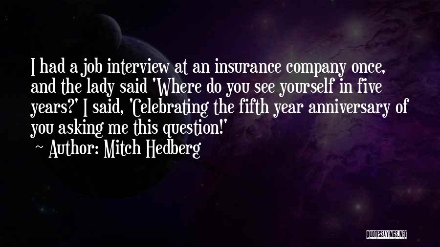 Funny Insurance Company Quotes By Mitch Hedberg