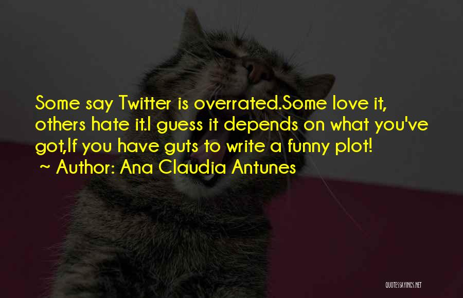 Funny Internet Love Quotes By Ana Claudia Antunes