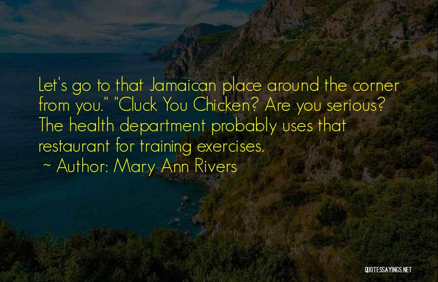 Funny Jamaican Quotes By Mary Ann Rivers