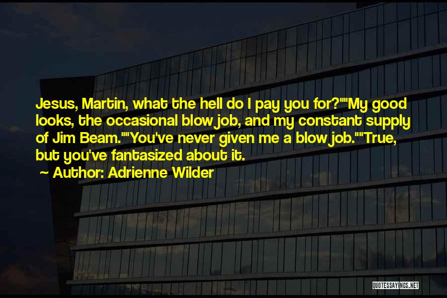 Funny Job Quotes By Adrienne Wilder