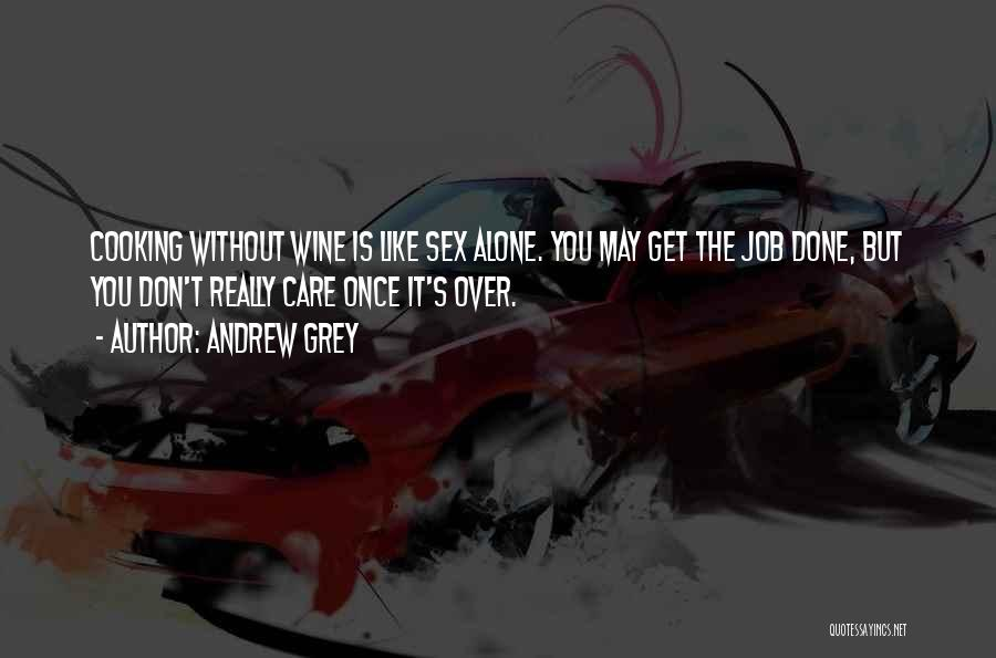 Funny Job Quotes By Andrew Grey