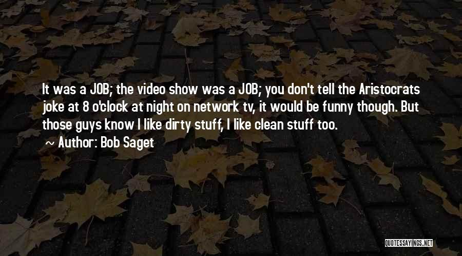 Funny Job Quotes By Bob Saget