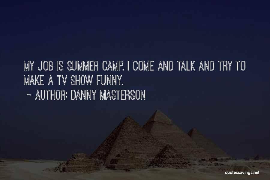 Funny Job Quotes By Danny Masterson