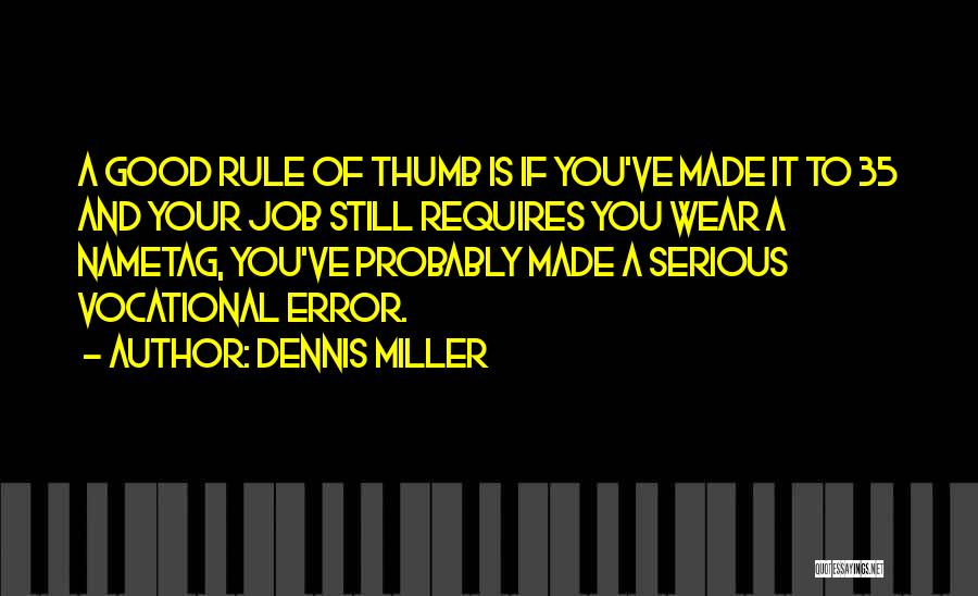 Funny Job Quotes By Dennis Miller