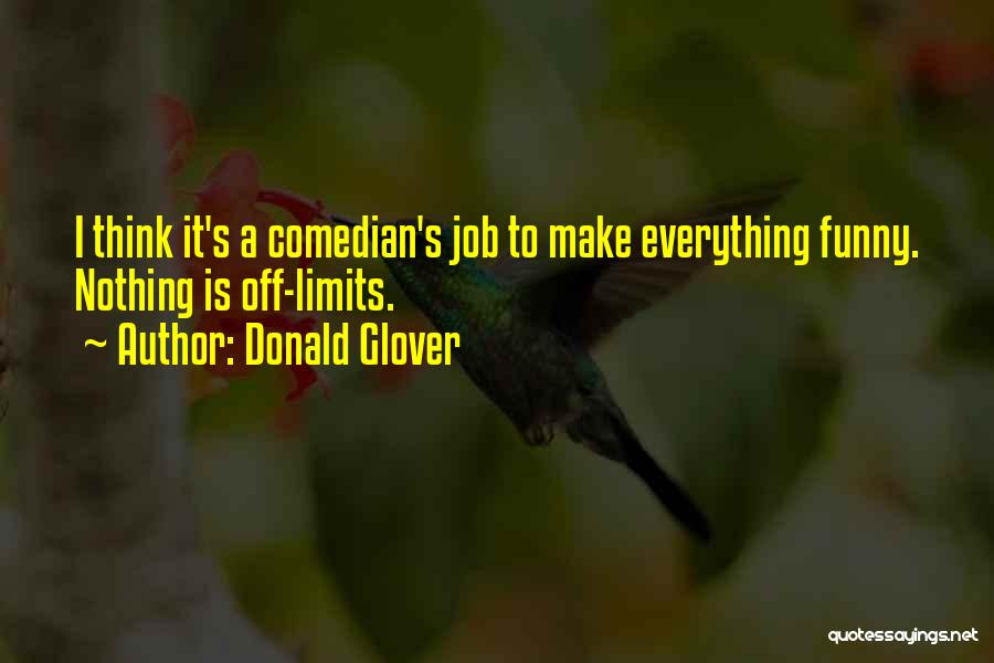 Funny Job Quotes By Donald Glover