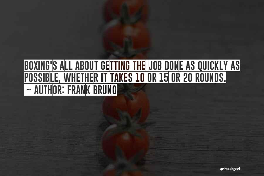 Funny Job Quotes By Frank Bruno
