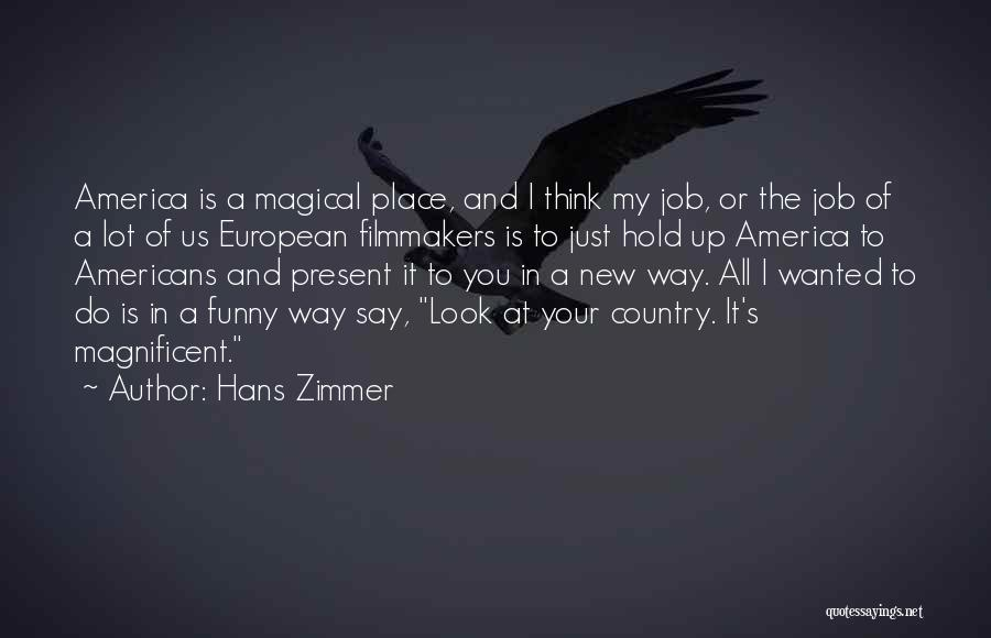Funny Job Quotes By Hans Zimmer