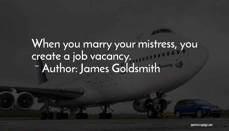 Funny Job Quotes By James Goldsmith