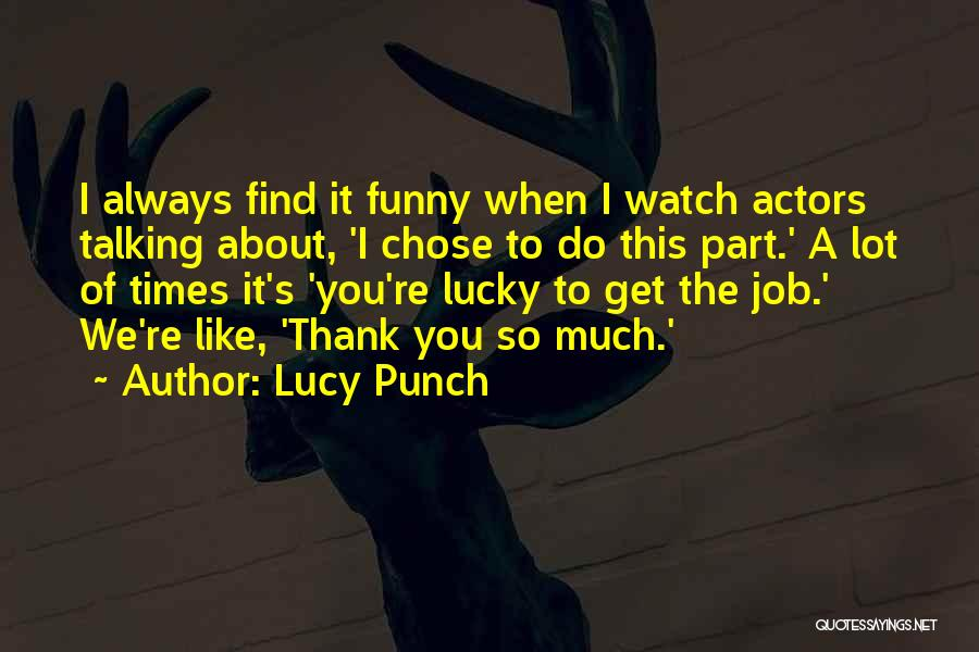 Funny Job Quotes By Lucy Punch